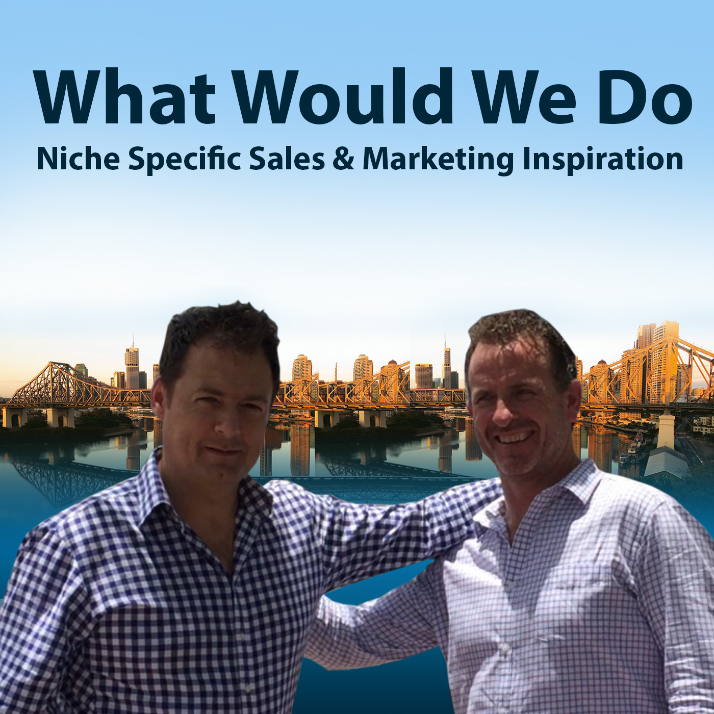 ✔What Would We Do✔ -  Niche Specific Sales & Marketing Inspiration - ✔Be Inspired✔