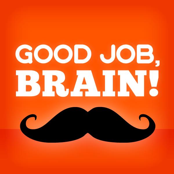 Good Job, Brain!