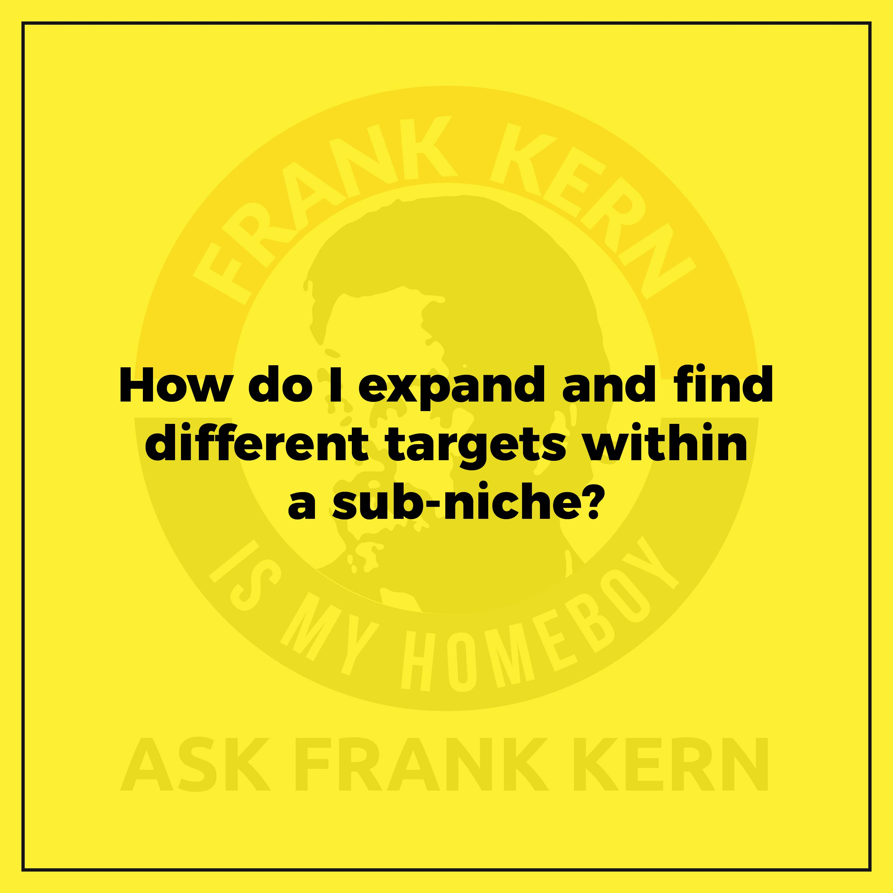 How do I expand and find different targets within a sub-niche?
