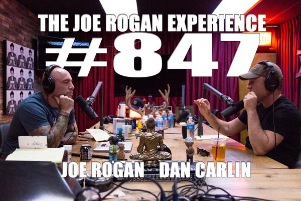 The Joe Rogan Experience #847 - Dan Carlin