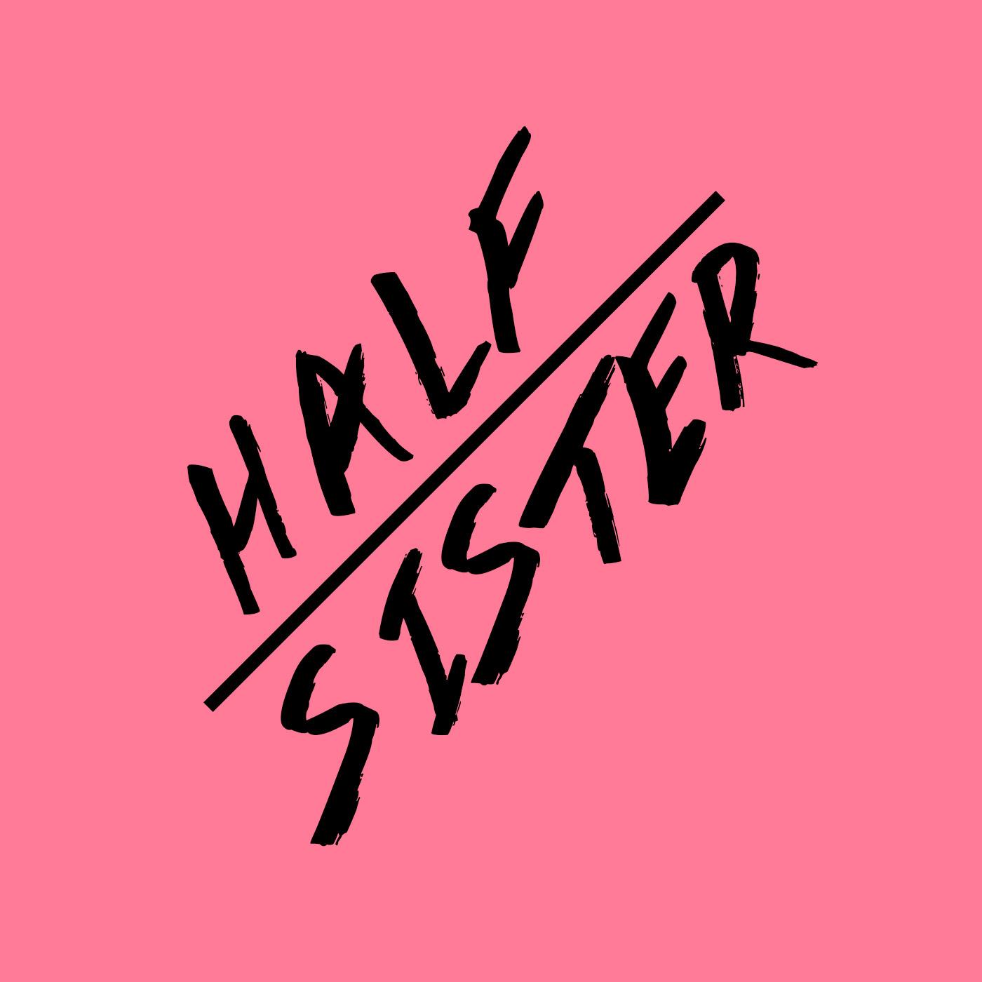 Hey Half Sister - Long Form Improv