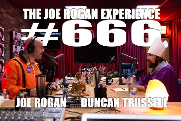 The Joe Rogan Experience #666 - Duncan Trussell