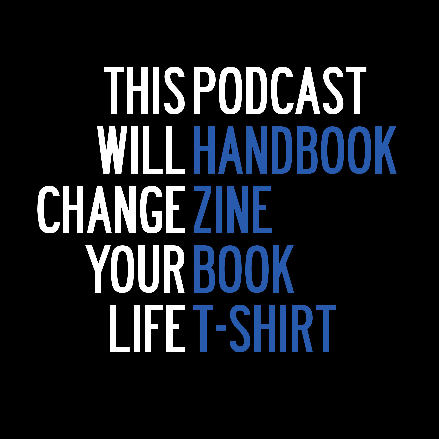 This Podcast Will Change Your Life.