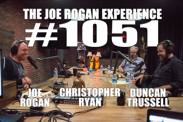 The Joe Rogan Experience #1051 - Duncan Trussell & Christopher Ryan