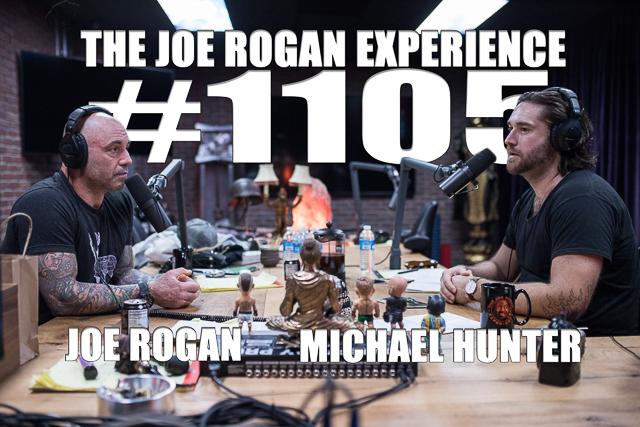 The Joe Rogan Experience #1105 - Michael Hunter