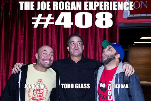 The Joe Rogan Experience #408 - Todd Glass