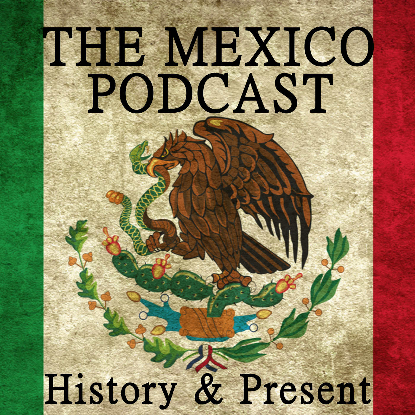 The Mexico Podcast: History & Present