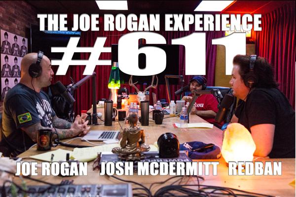 The Joe Rogan Experience #611 - Josh McDermitt