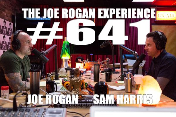 The Joe Rogan Experience #641 - Sam Harris
