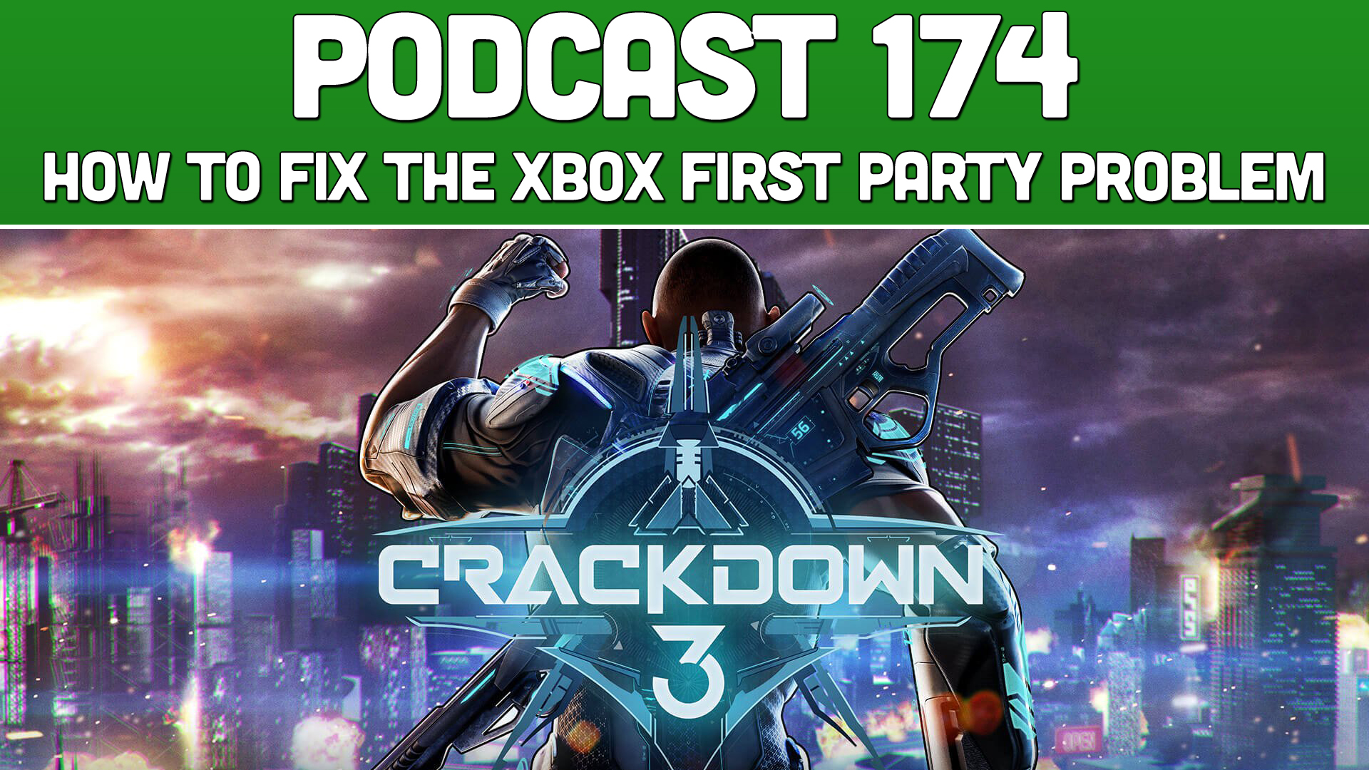 Podcast 174: How to Fix The Xbox First Party Problem