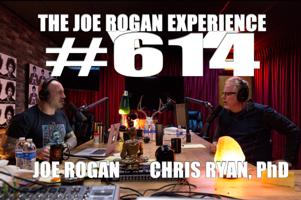The Joe Rogan Experience #614 - Christopher Ryan, PhD