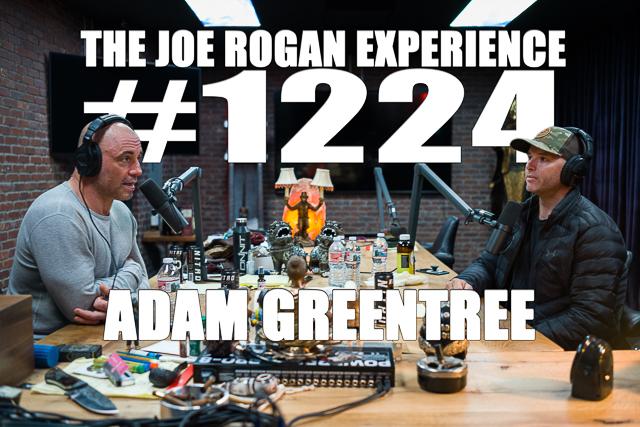 The Joe Rogan Experience #1224 - Adam Greentree