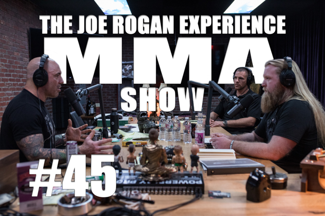 The Joe Rogan Experience JRE MMA Show #45 with Justin Wren & Rafael Lovato Jr.