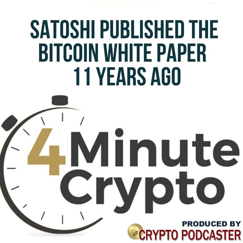 Satoshi Nakamoto Published the Bitcoin White Paper  11 Years Ago